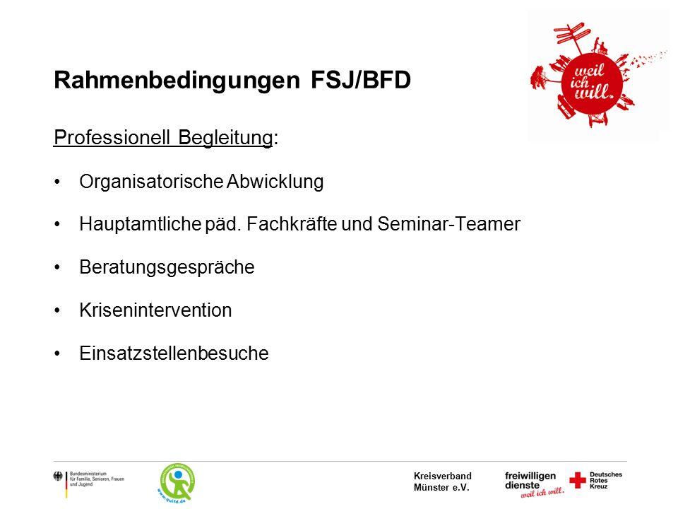 Kreisverband Münster e.V. Rahmenbedingungen FSJ/BFD Professionell Begleitung: Organisatorische Abwicklung Hauptamtliche päd. Fachkräfte und Seminar-Te