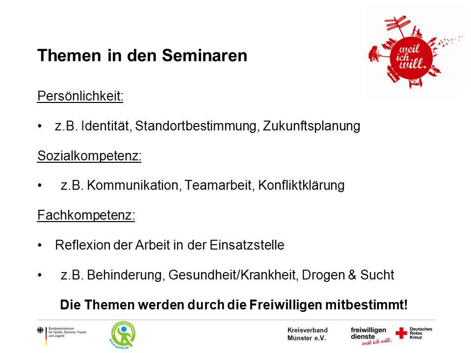 Kreisverband Münster e.V. Themen in den Seminaren Persönlichkeit: z.B. Identität, Standortbestimmung, Zukunftsplanung Sozialkompetenz: z.B. Kommunikat