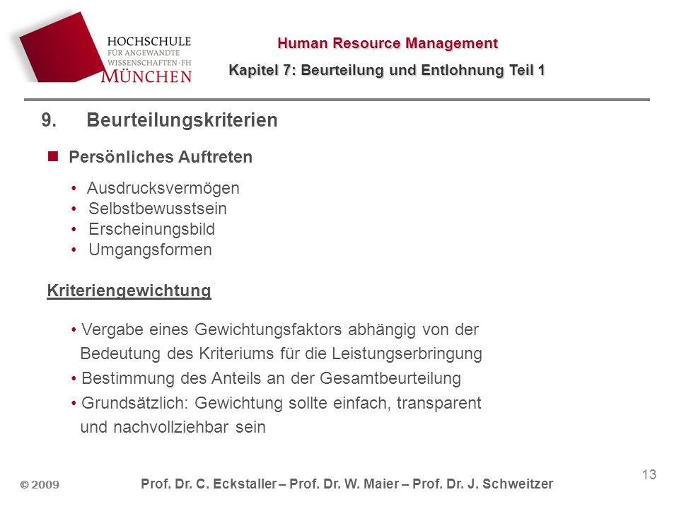 Human Resource Management Kapitel 7: Beurteilung und Entlohnung Teil 1 © 2009 Prof.