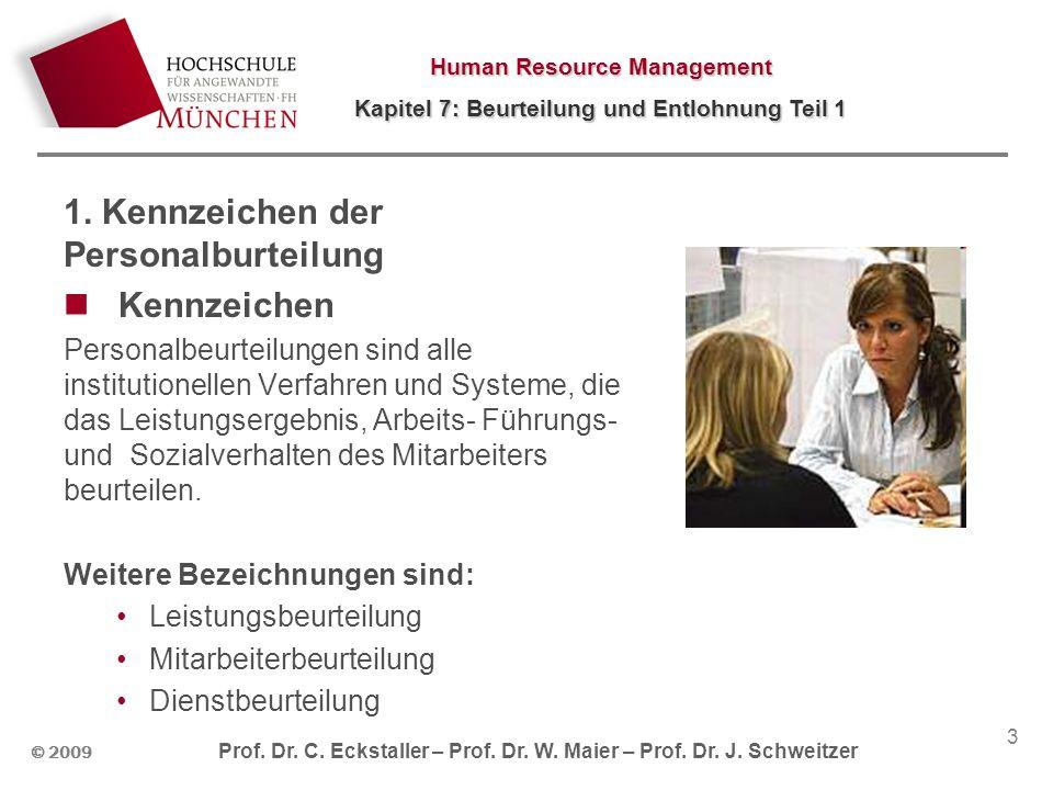 Human Resource Management Kapitel 7: Beurteilung und Entlohnung Teil 1 © 2009 Prof. Dr. C. Eckstaller – Prof. Dr. W. Maier – Prof. Dr. J. Schweitzer 3