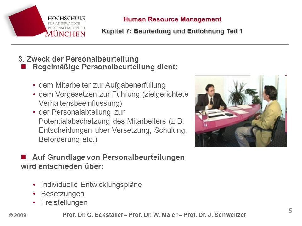 Human Resource Management Kapitel 7: Beurteilung und Entlohnung Teil 1 © 2009 Prof. Dr. C. Eckstaller – Prof. Dr. W. Maier – Prof. Dr. J. Schweitzer 5