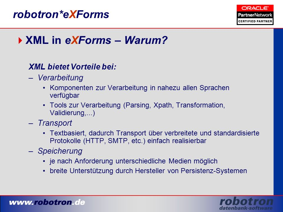 robotron*eXForms  XML in eXForms – Warum.