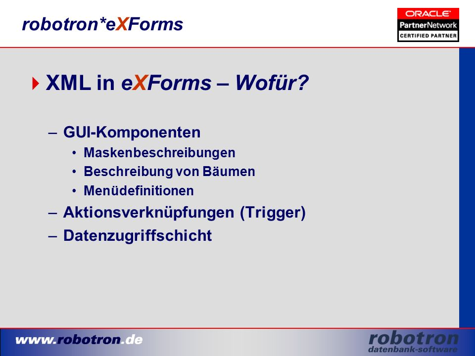 robotron*eXForms  XML in eXForms – Wofür.