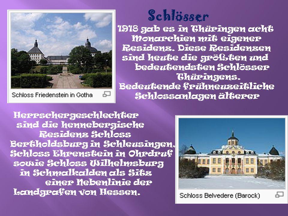 Museen Die Museumslandschaft Thüringens hat ihren Schwerpunkt in Weimar mit seinen klassischen Dichtern, Musikern und Künstlern.