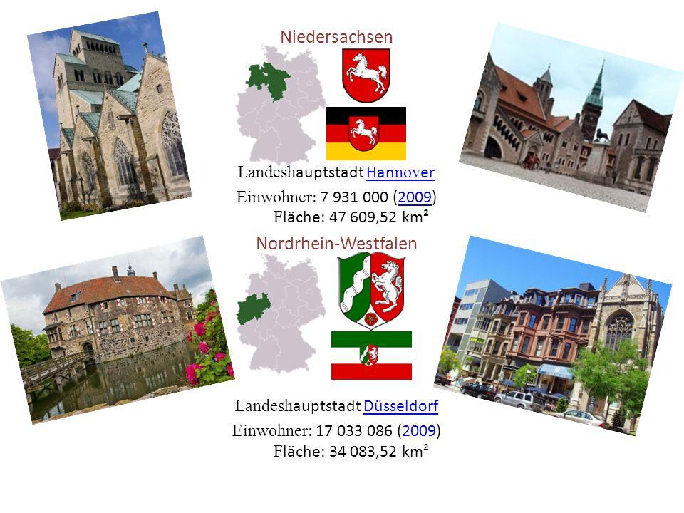 Niedersachsen Landesh auptstadt Han nov erHan nov er Einwohner : 7 931 000 (2009) F läche: 47 609,52 km² Nordrhein-Westfalen Landesh auptstadt DüsseldorfDüsseldorf Einwohner : 17 033 086 (2009) F läche: 34 083,52 km²