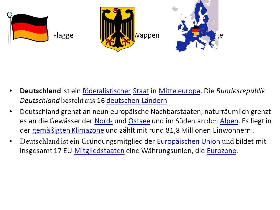 Flagge Wappen Lage Deutschland ist ein föderalistischer Staat in Mitteleuropa.