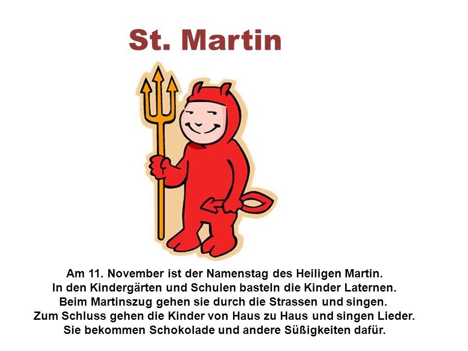 St. Martin Am 11. November ist der Namenstag des Heiligen Martin.