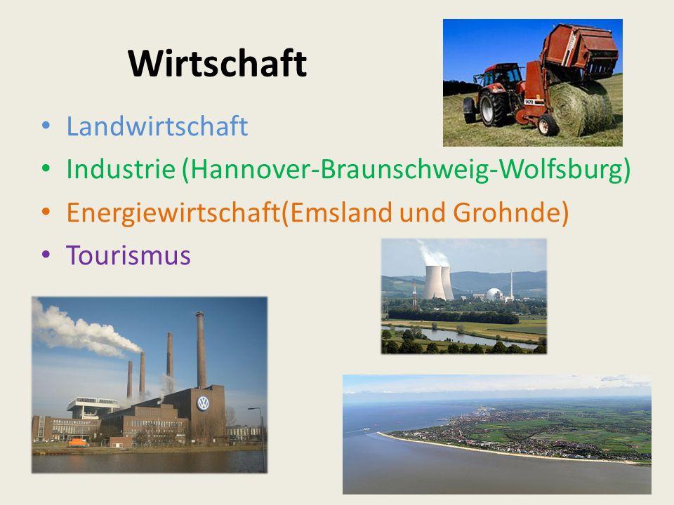 Wirtschaft Landwirtschaft Industrie (Hannover-Braunschweig-Wolfsburg) Energiewirtschaft(Emsland und Grohnde) Tourismus