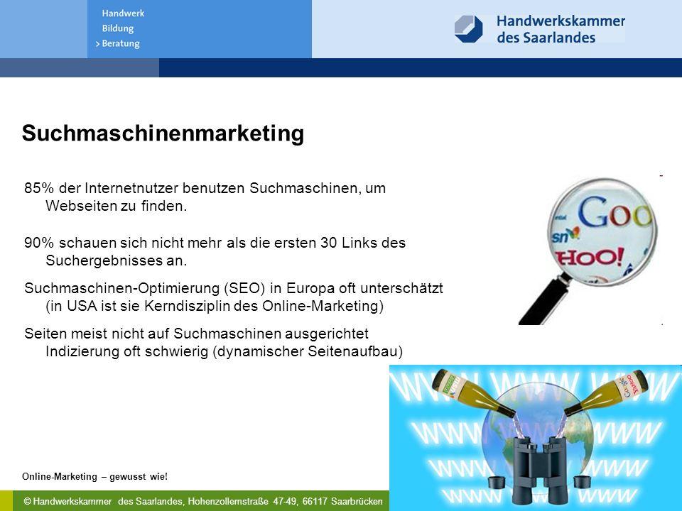 © Handwerkskammer des Saarlandes, Hohenzollernstraße 47-49, 66117 Saarbrücken Online-Marketing – gewusst wie! 18 21. Februar 2011 85% der Internetnutz
