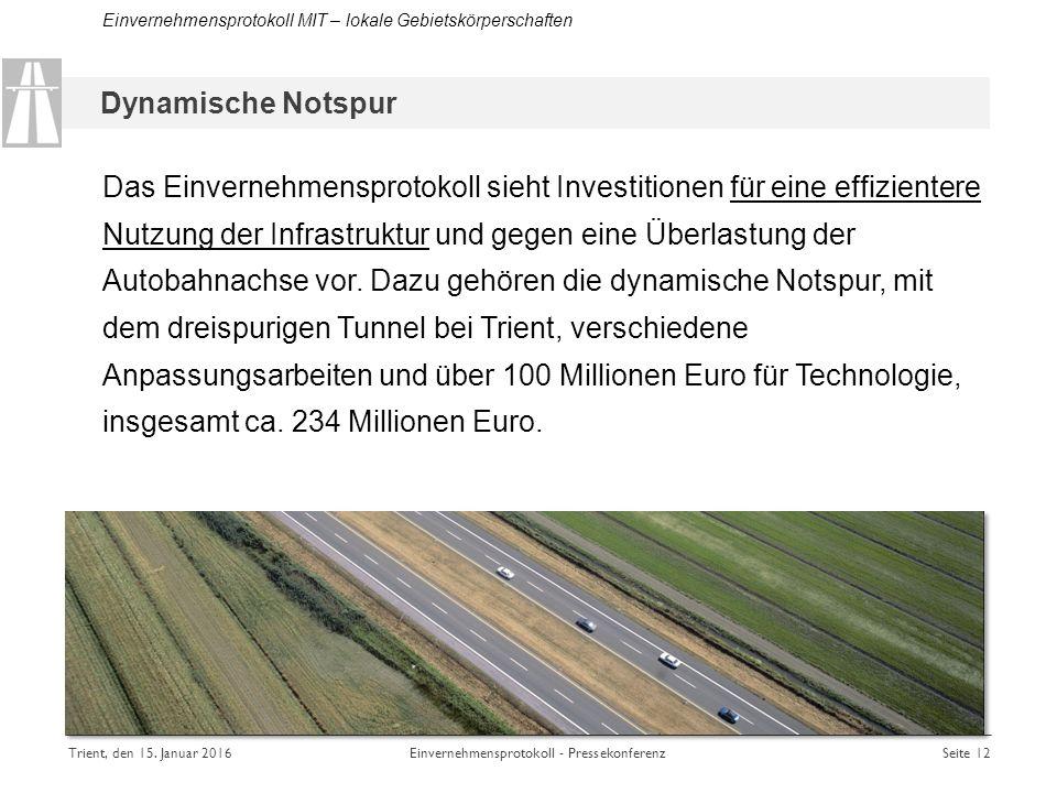 Das Einvernehmensprotokoll sieht Investitionen für eine effizientere Nutzung der Infrastruktur und gegen eine Überlastung der Autobahnachse vor.