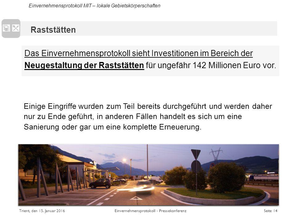 Das Einvernehmensprotokoll sieht Investitionen im Bereich der Neugestaltung der Raststätten für ungefähr 142 Millionen Euro vor.