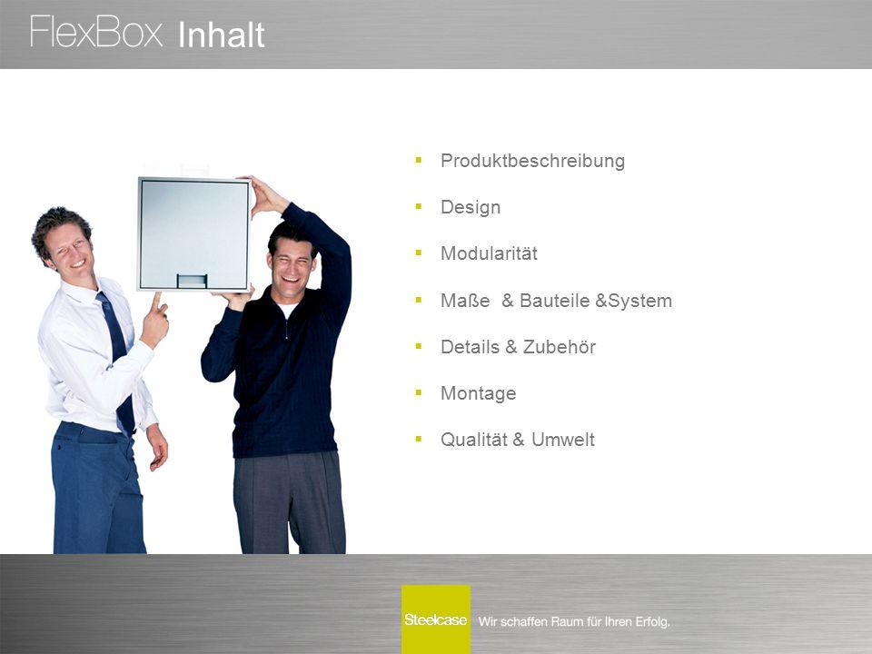  Produktbeschreibung  Design  Modularität  Maße& Bauteile &System  Details & Zubehör  Montage  Qualität & Umwelt Inhalt