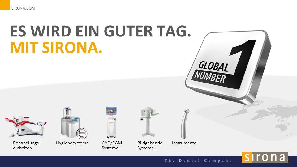 SIRONA.COM Behandlungs- einheiten Hygienesysteme CAD/CAM Systeme Bildgebende Systeme Instrumente ES WIRD EIN GUTER TAG.
