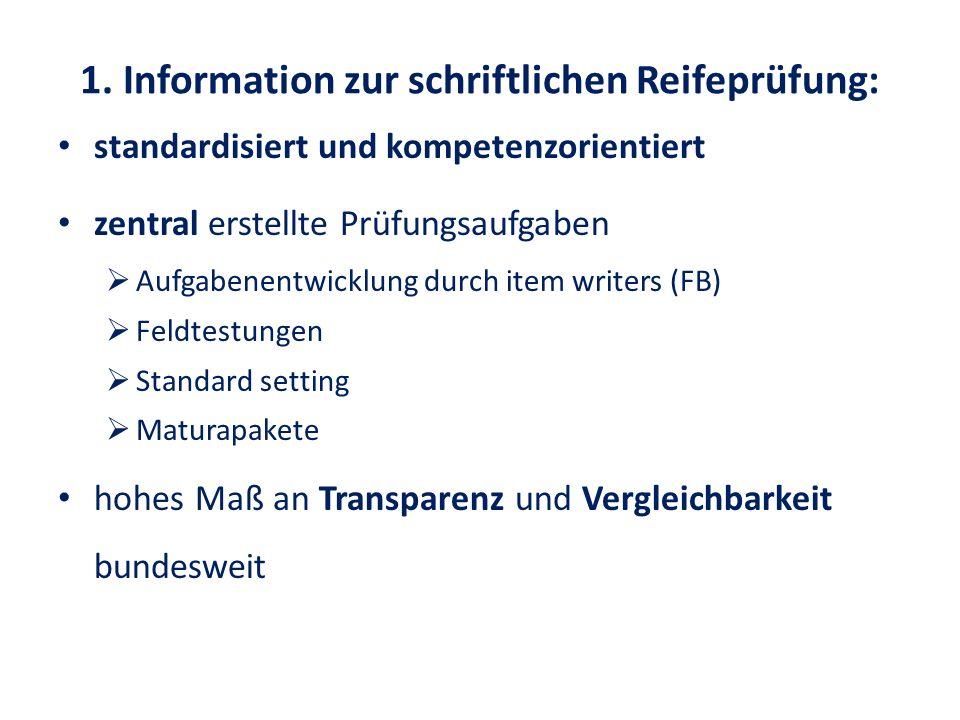 1. Information zur schriftlichen Reifeprüfung: standardisiert und kompetenzorientiert zentral erstellte Prüfungsaufgaben  Aufgabenentwicklung durch i