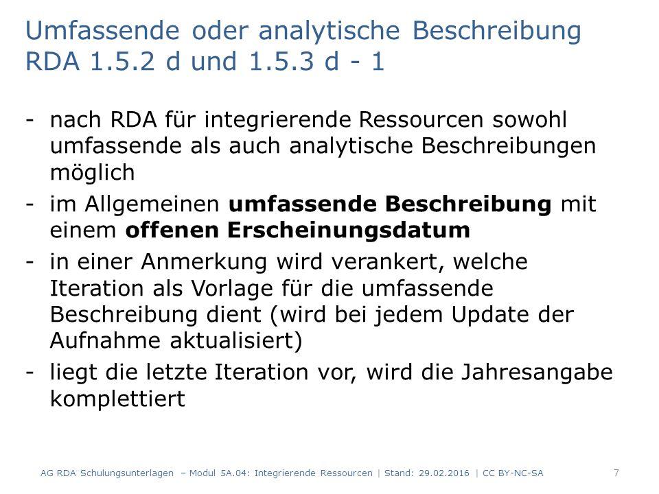 Umfassende oder analytische Beschreibung RDA 1.5.2 d und 1.5.3 d – 2 Eine Loseblattsammlung kann auch aus mehreren Bänden mit oder ohne unabhängigen Titel bestehen, die jeweils eigene Grundwerke und Ergänzungslieferungen erhalten.