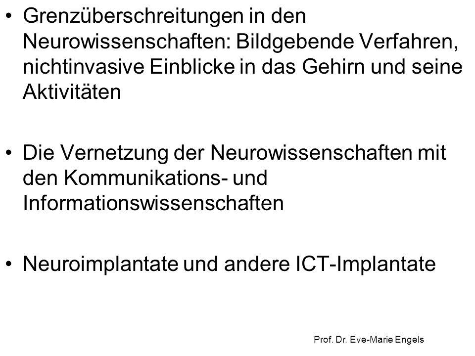 Prof. Dr. Eve-Marie Engels Grenzüberschreitungen in den Neurowissenschaften: Bildgebende Verfahren, nichtinvasive Einblicke in das Gehirn und seine Ak