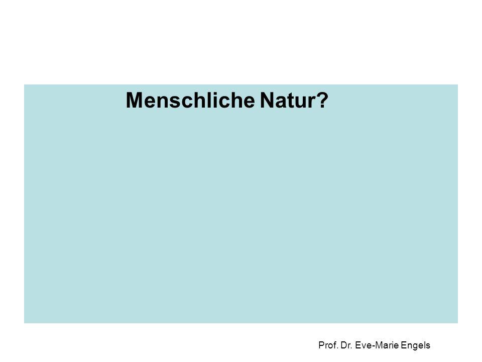 Prof. Dr. Eve-Marie Engels Menschliche Natur