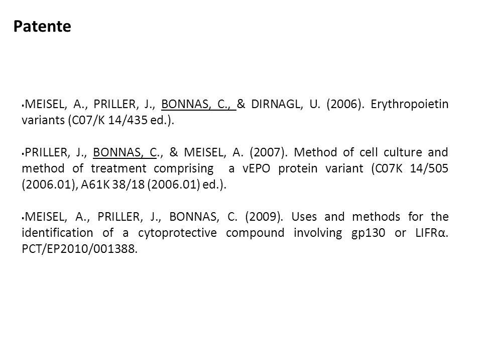  MEISEL, A., PRILLER, J., BONNAS, C., & DIRNAGL, U. (2006). Erythropoietin variants (C07/K 14/435 ed.).  PRILLER, J., BONNAS, C., & MEISEL, A. (2007