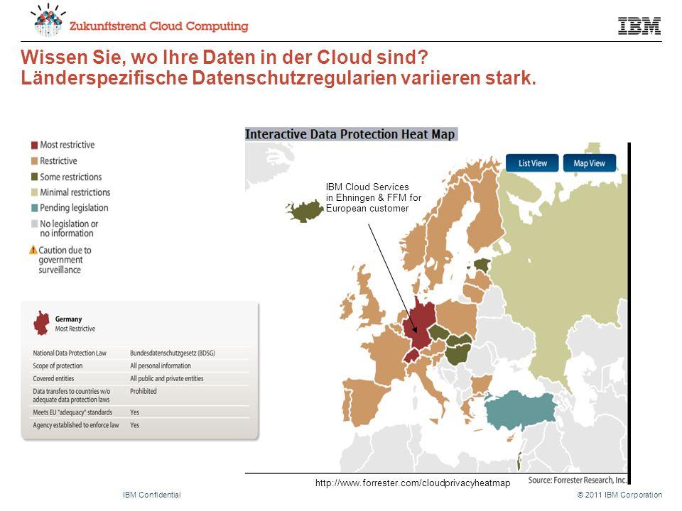 © 2011 IBM CorporationIBM Confidential Wissen Sie, wo Ihre Daten in der Cloud sind.