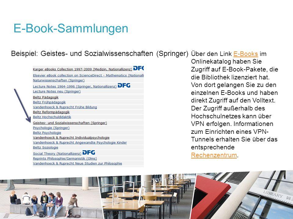 Beispiel: Geistes- und Sozialwissenschaften (Springer) E-Book-Sammlungen Über den Link E-Books im Onlinekatalog haben Sie Zugriff auf E-Book-Pakete, die die Bibliothek lizenziert hat.