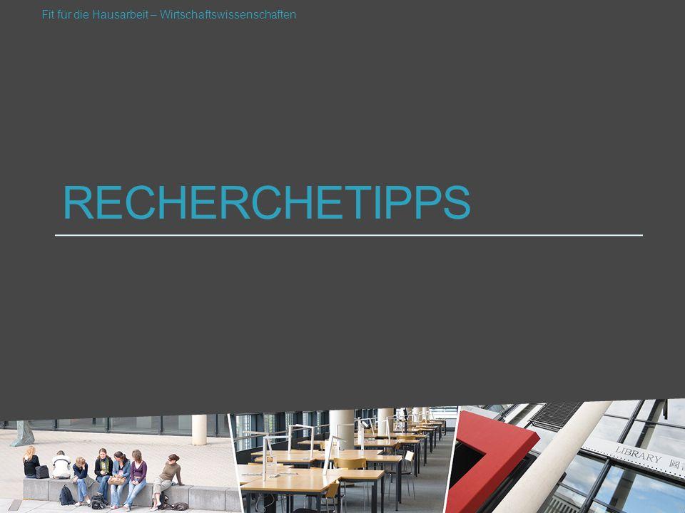 RECHERCHETIPPS Fit für die Hausarbeit – Wirtschaftswissenschaften