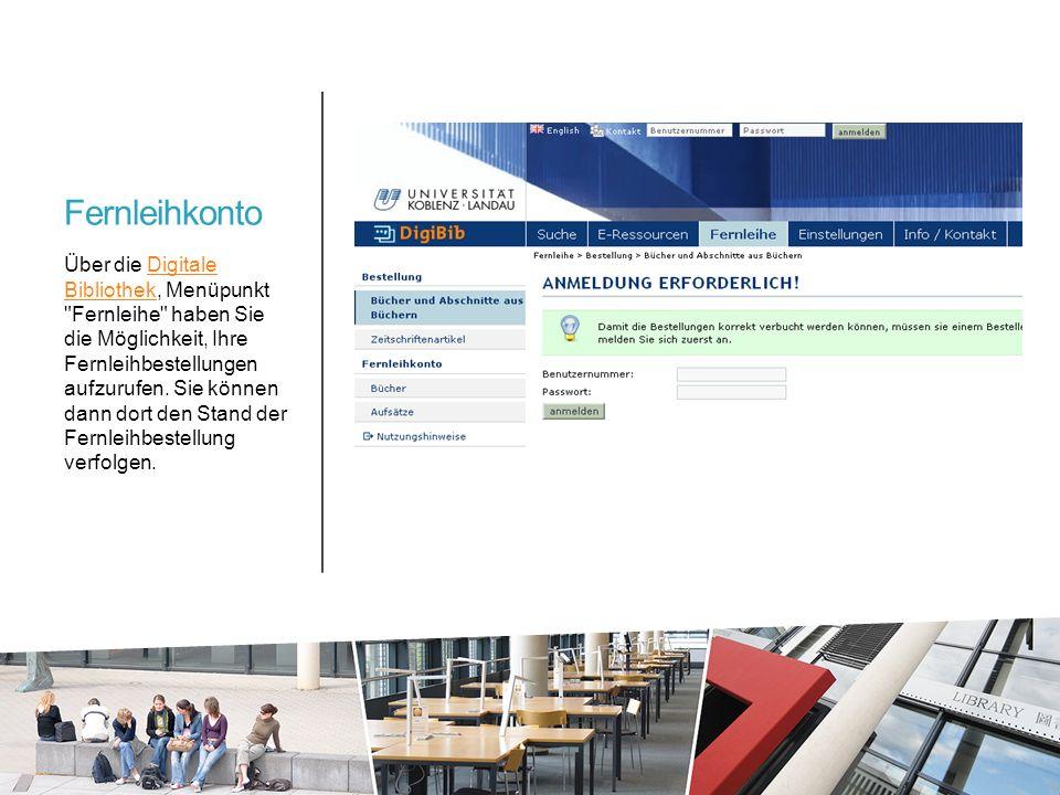 Fernleihkonto Über die Digitale Bibliothek, Menüpunkt Fernleihe haben Sie die Möglichkeit, Ihre Fernleihbestellungen aufzurufen.