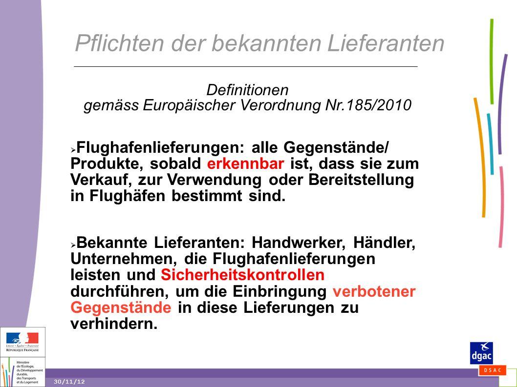 13 13 30/11/12 Pflichten der bekannten Lieferanten Definitionen gemäss Europäischer Verordnung Nr.185/2010  Flughafenlieferungen: alle Gegenstände/ Produkte, sobald erkennbar ist, dass sie zum Verkauf, zur Verwendung oder Bereitstellung in Flughäfen bestimmt sind.