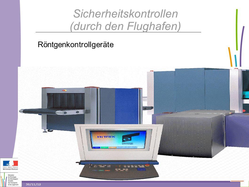 17 17 30/11/12 Sicherheitskontrollen (durch den Flughafen) Röntgenkontrollgeräte