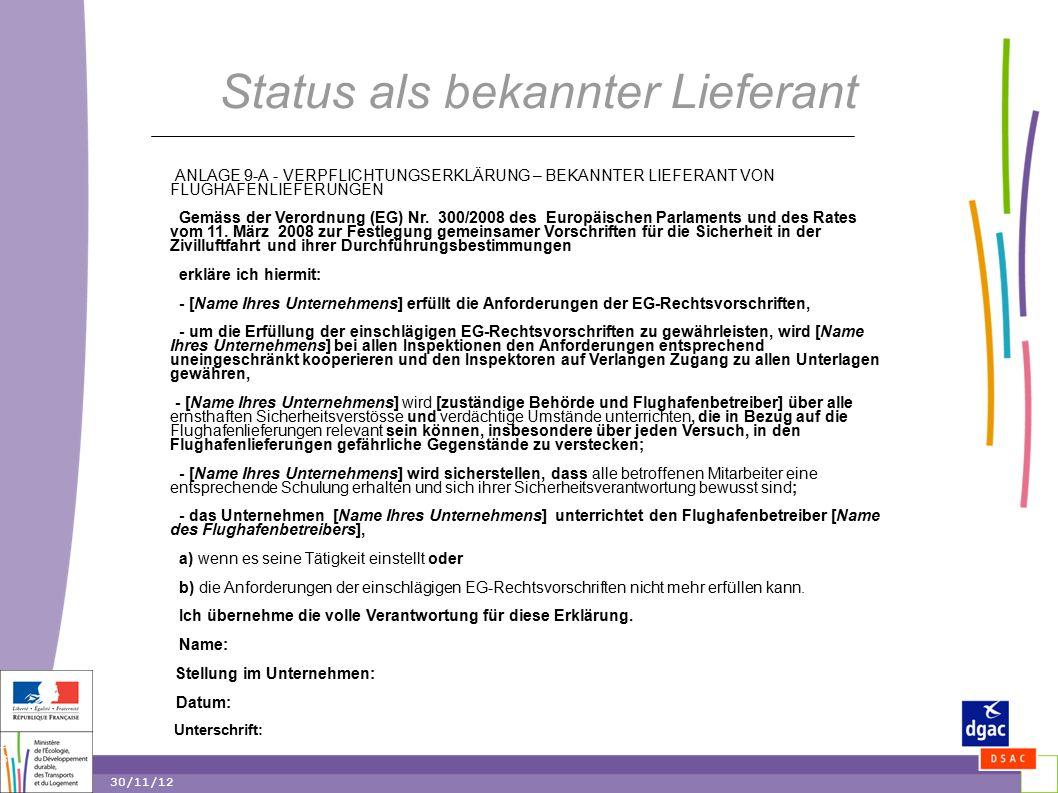 23 23 30/11/12 Status als bekannter Lieferant ANLAGE 9-A - VERPFLICHTUNGSERKLÄRUNG – BEKANNTER LIEFERANT VON FLUGHAFENLIEFERUNGEN Gemäss der Verordnung (EG) Nr.