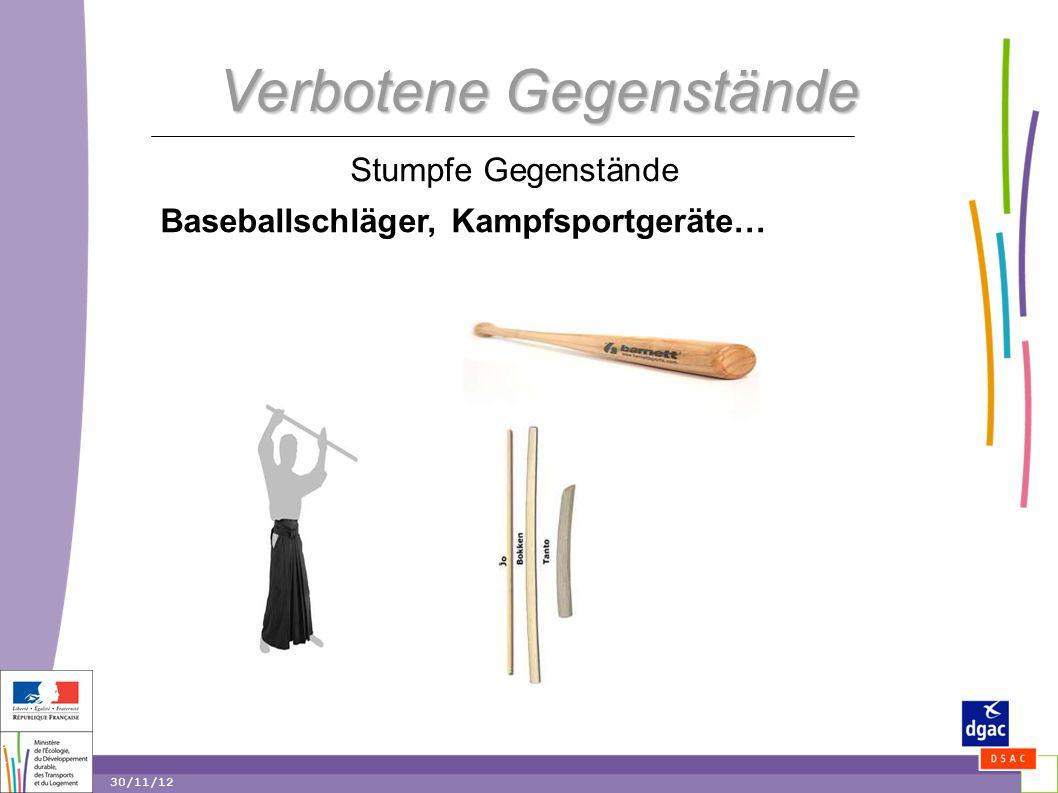31 31 30/11/12 Verbotene Gegenstände Stumpfe Gegenstände Baseballschläger, Kampfsportgeräte…