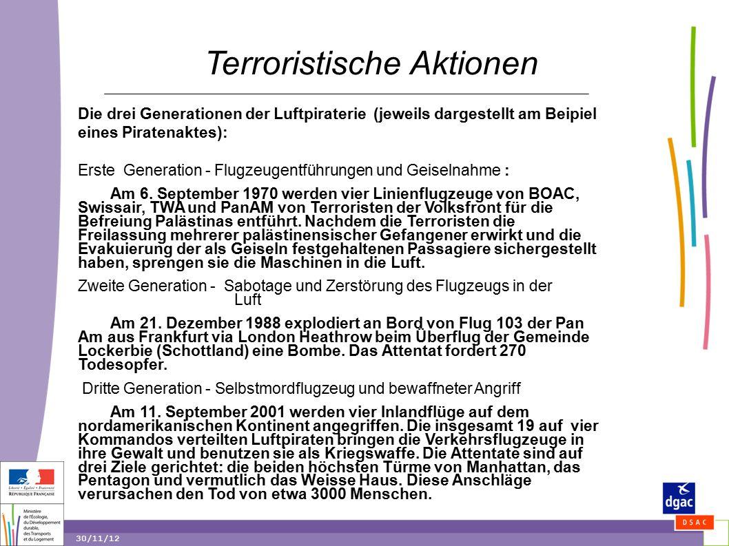 9 9 30/11/12 Terroristische Aktionen Die drei Generationen der Luftpiraterie (jeweils dargestellt am Beipiel eines Piratenaktes): Erste Generation - Flugzeugentführungen und Geiselnahme : Am 6.
