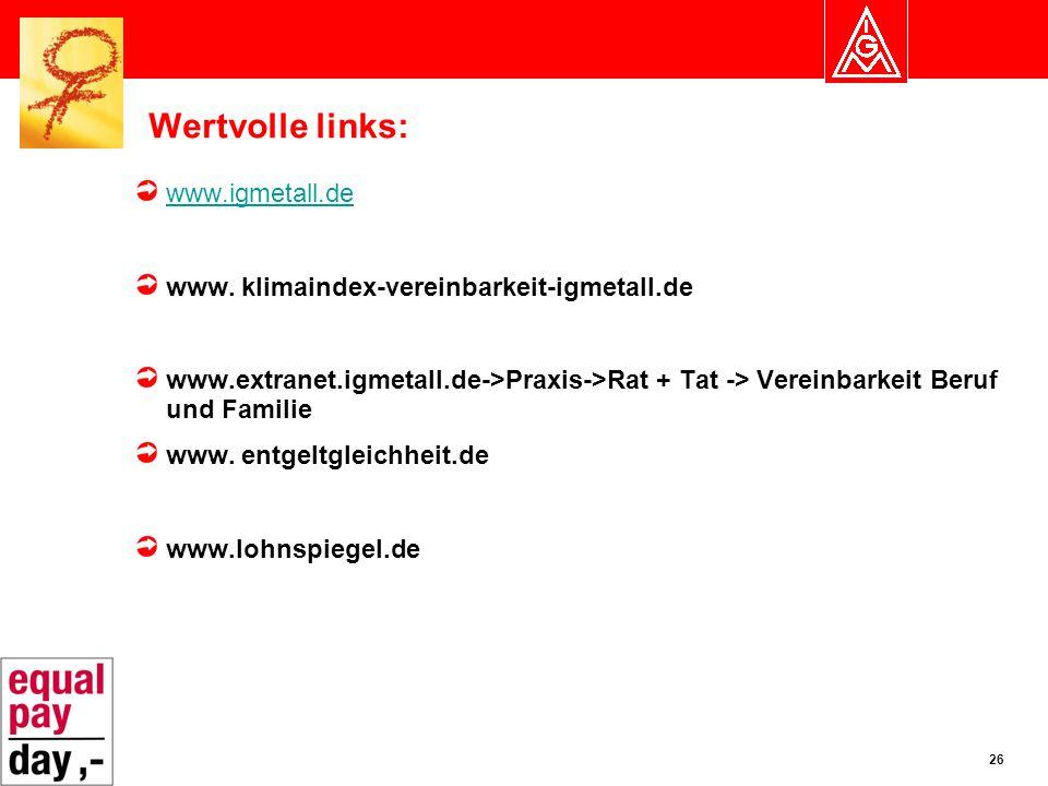 26 Wertvolle links: www.igmetall.de www.