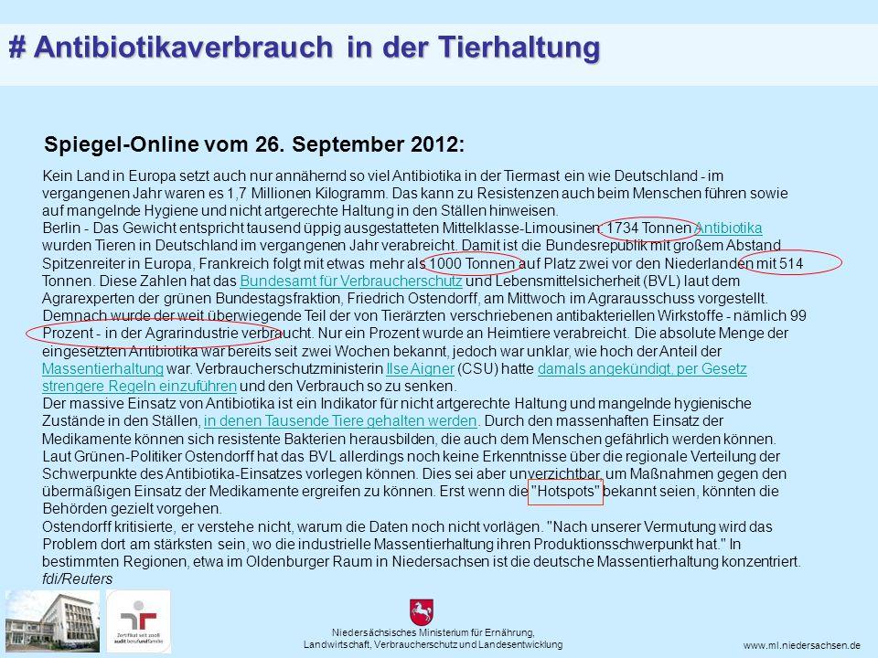 Niedersächsisches Ministerium für Ernährung, Landwirtschaft, Verbraucherschutz und Landesentwicklung www.ml.niedersachsen.de Spiegel-Online vom 26.