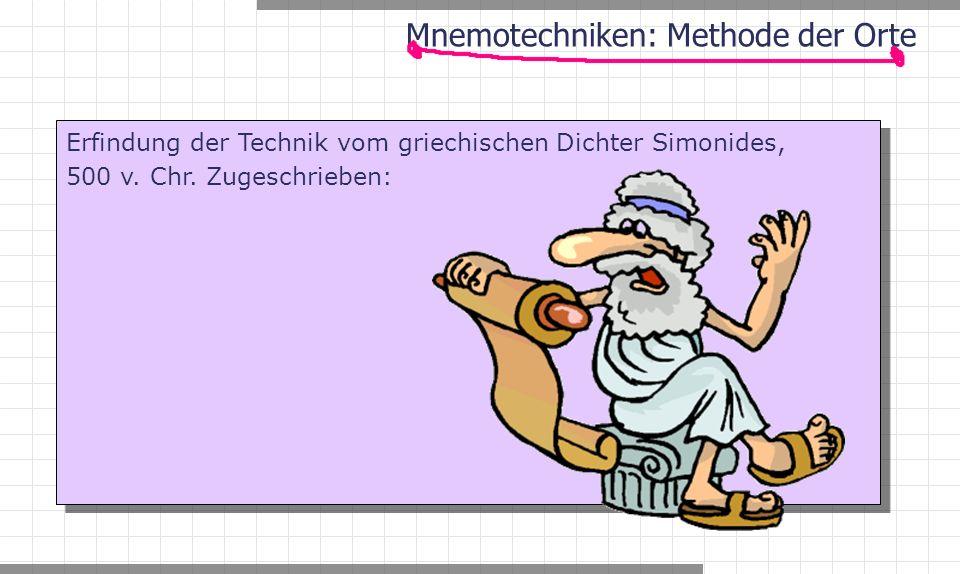 Erfindung der Technik vom griechischen Dichter Simonides, 500 v.