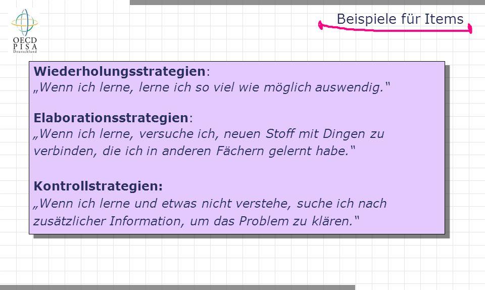 """Beispiele für Items Wiederholungsstrategien: """"Wenn ich lerne, lerne ich so viel wie möglich auswendig. Elaborationsstrategien: """"Wenn ich lerne, versuche ich, neuen Stoff mit Dingen zu verbinden, die ich in anderen Fächern gelernt habe. Kontrollstrategien: """"Wenn ich lerne und etwas nicht verstehe, suche ich nach zusätzlicher Information, um das Problem zu klären. Wiederholungsstrategien: """"Wenn ich lerne, lerne ich so viel wie möglich auswendig. Elaborationsstrategien: """"Wenn ich lerne, versuche ich, neuen Stoff mit Dingen zu verbinden, die ich in anderen Fächern gelernt habe. Kontrollstrategien: """"Wenn ich lerne und etwas nicht verstehe, suche ich nach zusätzlicher Information, um das Problem zu klären."""