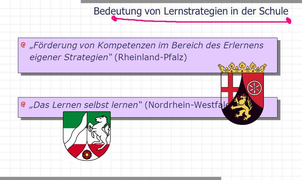 """""""Das Lernen selbst lernen (Nordrhein-Westfalen) """"Förderung von Kompetenzen im Bereich des Erlernens eigener Strategien (Rheinland-Pfalz)"""