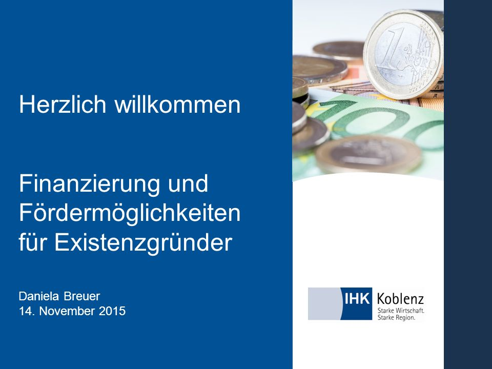 Finanzierung und Fördermöglichkeiten für Existenzgründer Daniela Breuer 14.