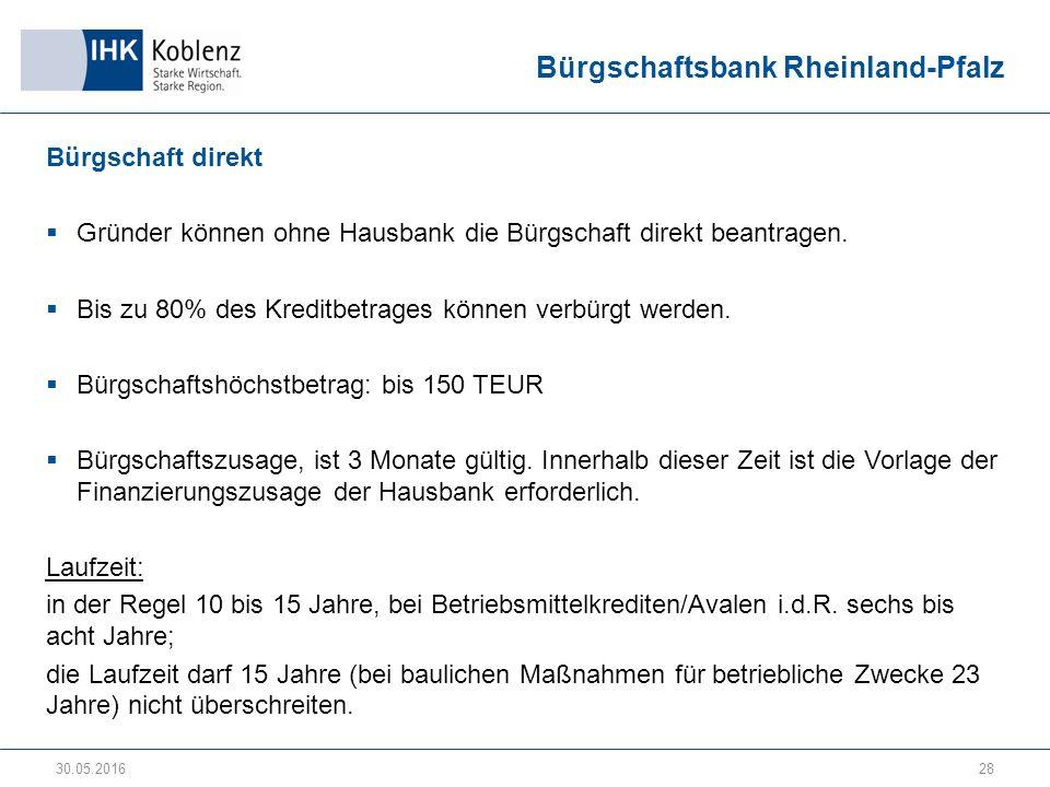 Bürgschaftsbank Rheinland-Pfalz Bürgschaft direkt  Gründer können ohne Hausbank die Bürgschaft direkt beantragen.