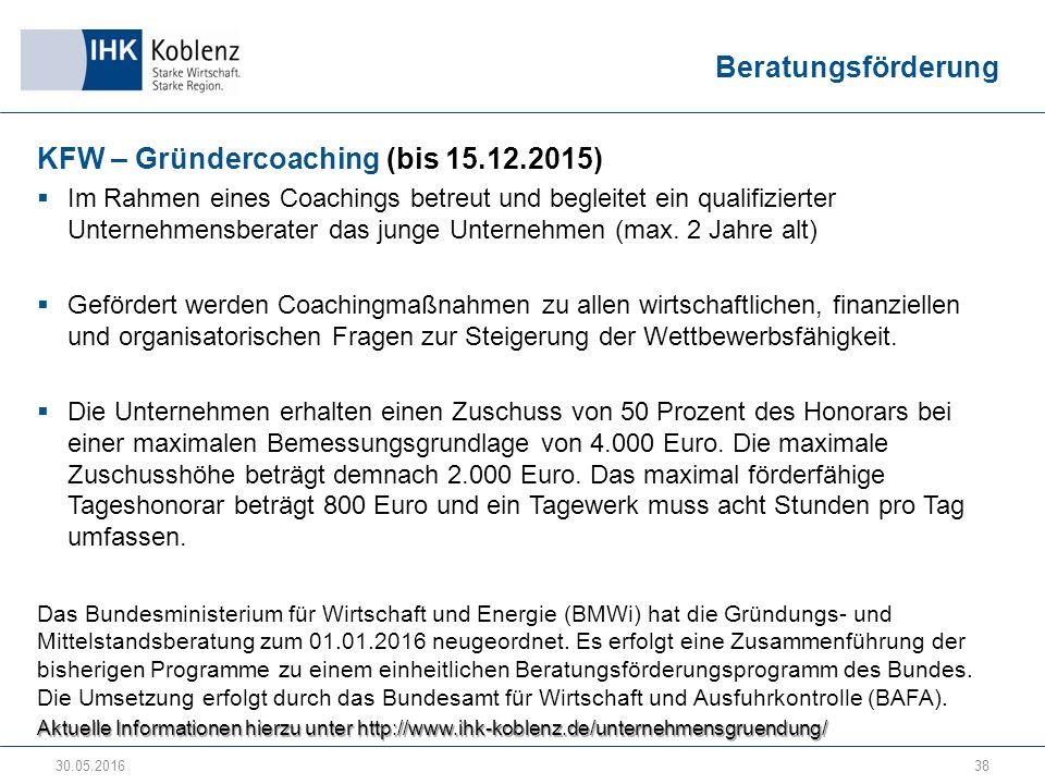 Beratungsförderung KFW – Gründercoaching (bis 15.12.2015)  Im Rahmen eines Coachings betreut und begleitet ein qualifizierter Unternehmensberater das junge Unternehmen (max.