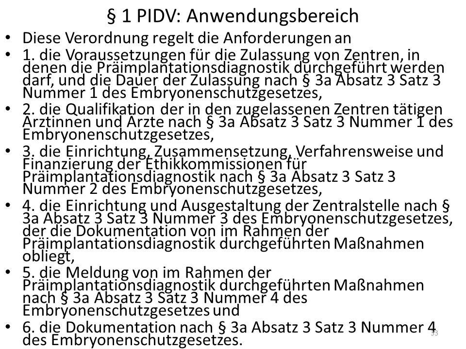 § 1 PIDV: Anwendungsbereich Diese Verordnung regelt die Anforderungen an 1.