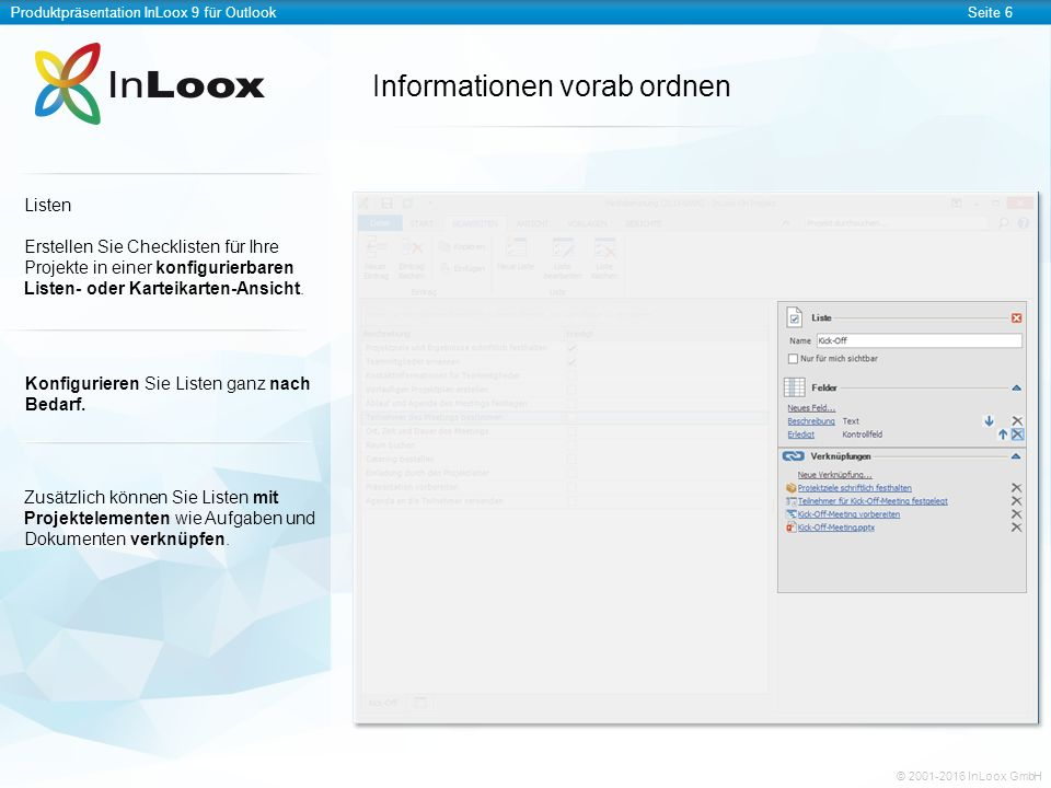 Produktpräsentation InLoox 9 für OutlookSeite 7 © 2001-2016 InLoox GmbH Ideen sammeln, strukturieren und aufbereiten Mindmaps Sammeln und organisieren Sie Ideen und Informationen zu Ihren Projekten direkt in InLoox für Outlook.