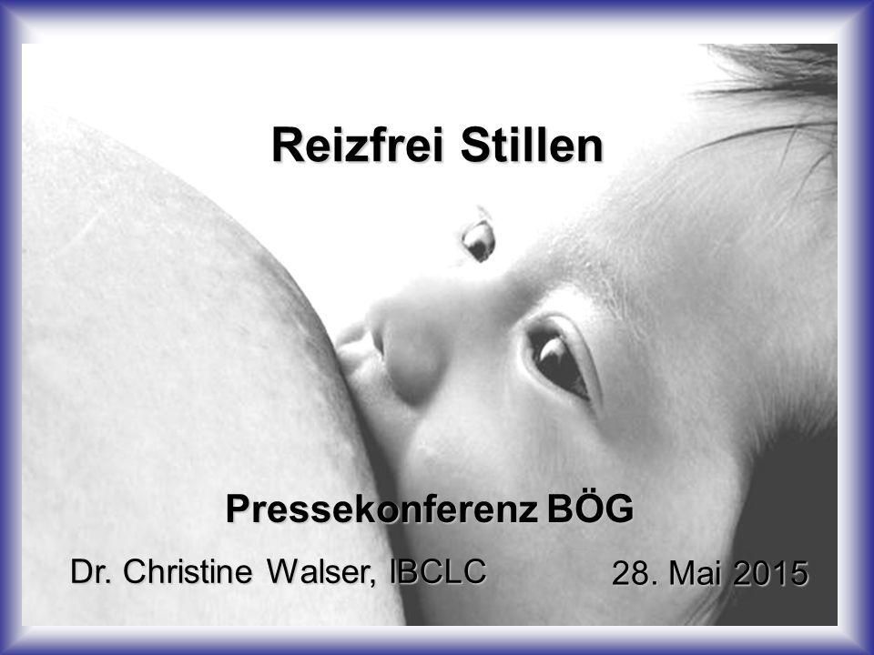 Reizfrei Stillen Pressekonferenz BÖG Dr. Christine Walser, IBCLC 28. Mai 2015