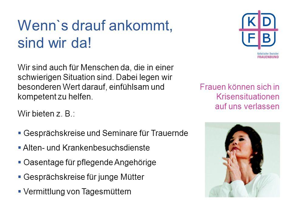 Als Mitglied im Frauenbund bekommen Sie: Informativ – engagiert – unabhängig und nur für Mitglieder: Die Mitgliederzeitschrift KDFB Engagiert – Die Ch