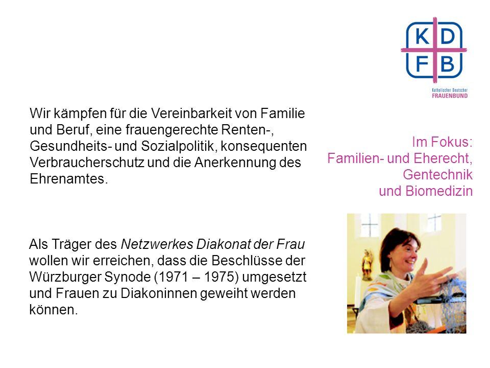 Fachfrauen bringen ihre Kompetenzen in den Kommissionen des KDFB ein.  im Zentralkomitee der Katholiken  im Deutschen Frauenrat  im Ökumenischen Fo