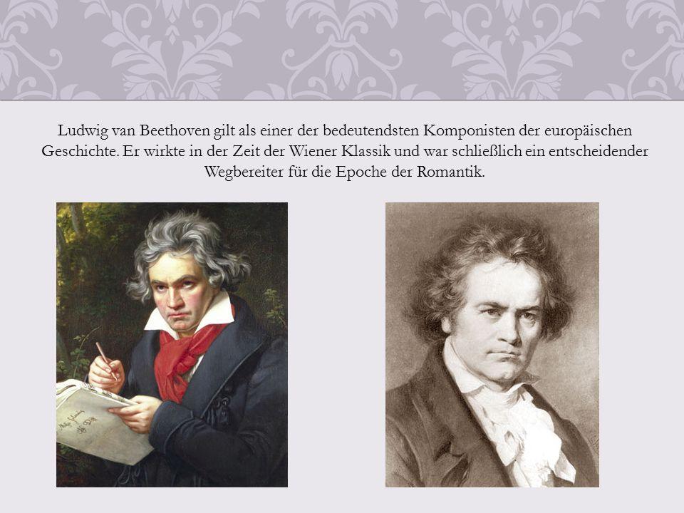 Ludwig van Beethoven gilt als einer der bedeutendsten Komponisten der europäischen Geschichte.