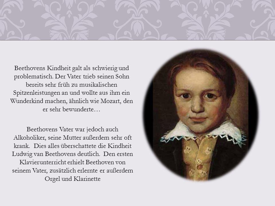 Beethovens Kindheit galt als schwierig und problematisch.