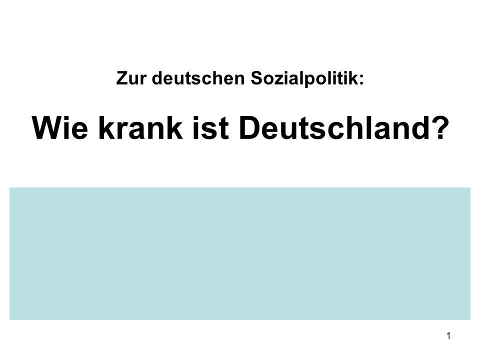 1 Zur deutschen Sozialpolitik: Wie krank ist Deutschland