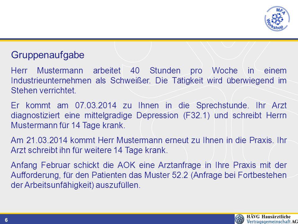 6 Gruppenaufgabe Herr Mustermann arbeitet 40 Stunden pro Woche in einem Industrieunternehmen als Schweißer.