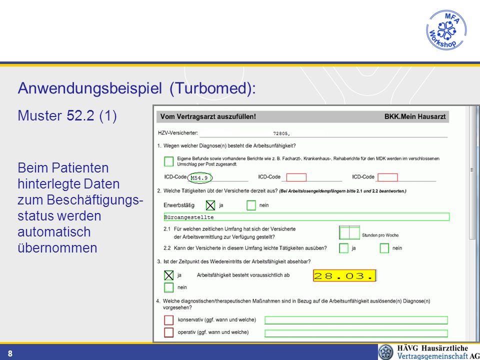 8 Anwendungsbeispiel (Turbomed): Muster 52.2 (1) Beim Patienten hinterlegte Daten zum Beschäftigungs- status werden automatisch übernommen