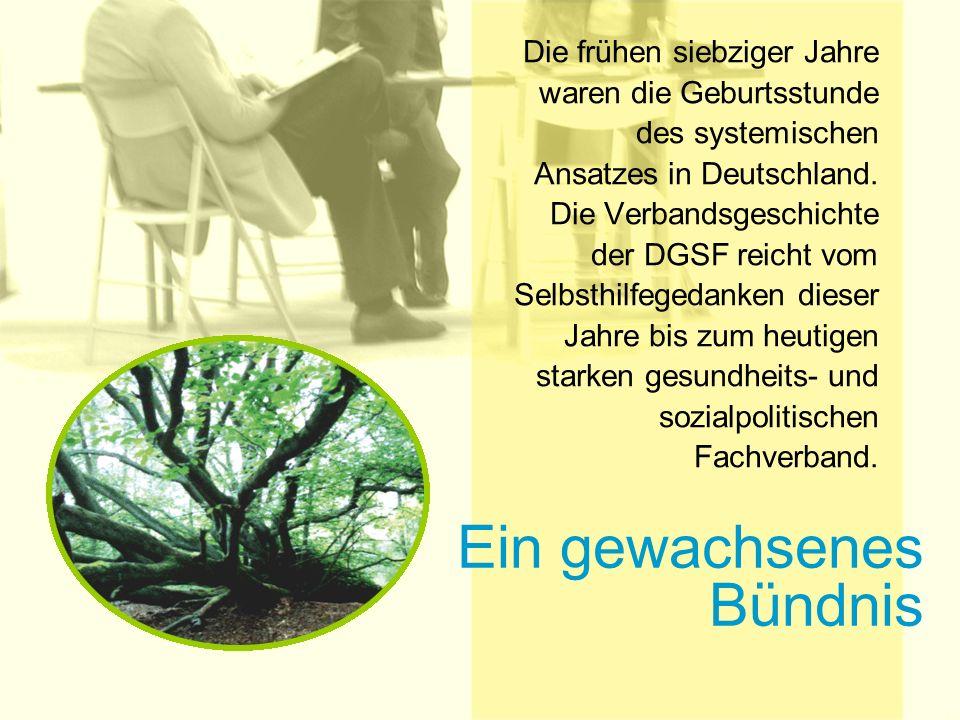 Ein gewachsenes Bündnis Die frühen siebziger Jahre waren die Geburtsstunde des systemischen Ansatzes in Deutschland.
